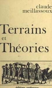 Claude Meillassoux - Terrains et théories.
