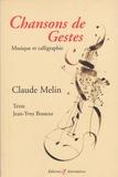 Claude Melin - Chansons de gestes - Musique et calligraphie.