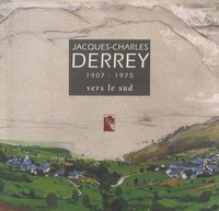 Claude Menges - Jacques-Charles Derrey (1907-1975) - Vers le sud.