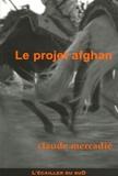 Claude Mercadié - Le projet afghan.