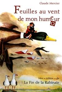 Claude Mercier - Feuilles au vent de mon hume(o)ur - Mes éditos de La Fin de la Rabinaïe.