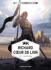 Claude Merle - Richard Coeur de Lion.