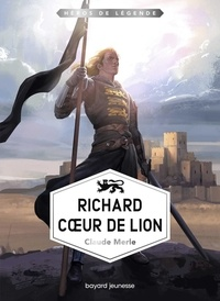 Claude Merle - Richard Coeur de Lion.