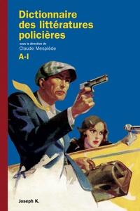 Claude Mesplède - Dictionnaire des littératures policières - Tome 1, A-I.