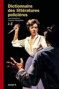 Claude Mesplède - Dictionnaire des littératures policières - Tome 2, J-Z.