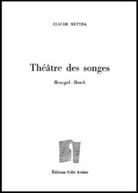 Claude Mettra - Le théâtre des songes - Brueghel, Bosch.