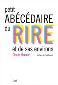 Claude Meunier - Petit abécédaire du rire et de ses environs.