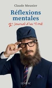 Claude Meunier - Réflexions mentales - 2e journal d'un Ti-Mé.