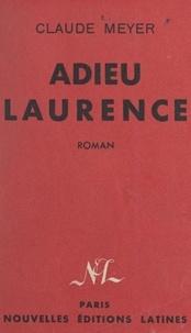 Claude Meyer - Adieu, Laurence.