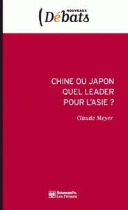 Claude Meyer - Chine ou Japon quel leader pour l'Asie ?.
