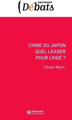 Claude Meyer - Chine ou Japon quel leader pour l'Asie ?.