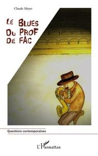 Claude Meyer - Le blues du prof de fac.