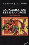 Claude Michaud et Jean-Claude Thoenig - L'organisation et ses langages - Interpréter pour agir.