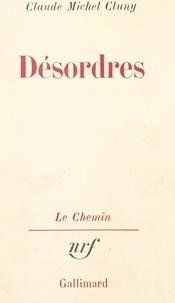 Claude Michel Cluny et Georges Lambrichs - Désordres.