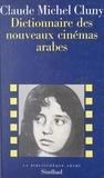 Claude Michel Cluny et Pierre Bernard - Dictionnaire des nouveaux cinémas arabes.