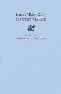 Claude Michel Cluny - L'autre visage.