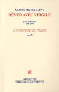 Claude Michel Cluny - L'invention du temps - Tome 10, Rêver avec Virgile.