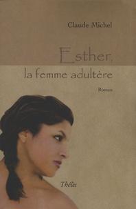 Claude Michel - Esther, la femme adultère.
