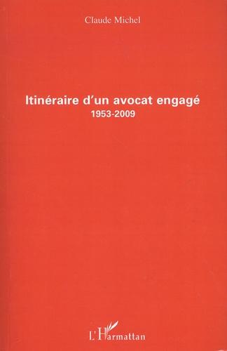Claude Michel - Itinéraire d'un avocat engagé (1953-2009).