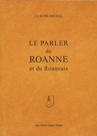 Claude Michel - Le parler de Roanne et du Roannais.