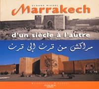 Claude Michel - Marrakech d'un siècle à l'autre.