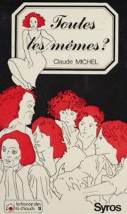 Claude Michel - Toutes les mêmes ? - Les conditions féminines par catégories socio-professionnelles.