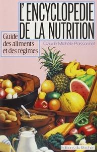 Claude-Michèle Poissonnet - L'encyclopédie de la nutrition - Guide des aliments et des régimes.