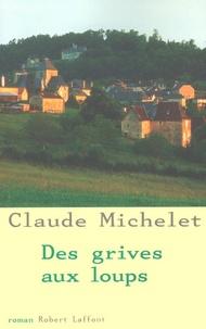 Des grives aux loups - Claude Michelet | Showmesound.org