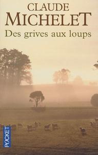 Claude Michelet - Des grives aux loups.