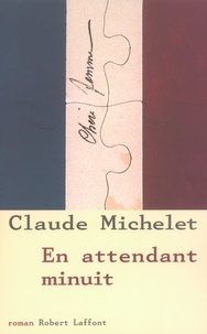 Claude Michelet - En attendant minuit.