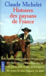 Claude Michelet - Histoires des paysans de France.