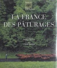 Claude Michelet et Philippe Mazure - La France des pâturages.