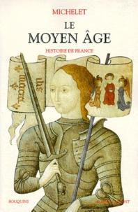 Histoiresdenlire.be Le Moyen Age - Histoire de France, Ce volume contient les livres 1 à 18 de l'histoire de France de Michelet Image