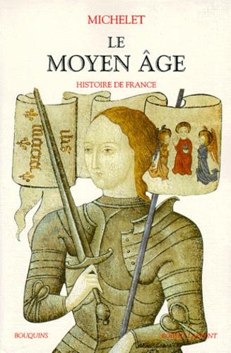 Le Moyen Age Histoire De France Ce Volume Contient Les Livres 1 A 18 De L Histoire De France De Michelet