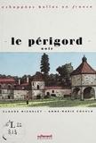 Claude Michelet et Anne-Marie Cocula - Le Périgord noir.