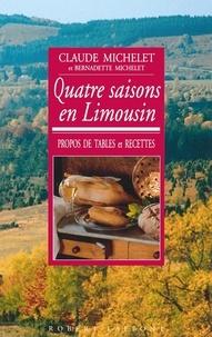 Claude Michelet et Bernadette Michelet - Quatre saisons en limousin - Propos de tables et recettes.