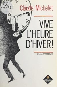 Claude Michelet et Patrice Burnat - Vive l'heure d'hiver.