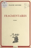 Claude Micoski - Fragmentaires.