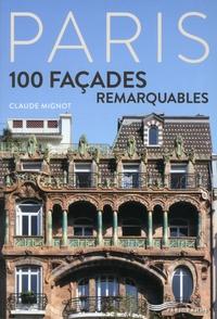 Claude Mignot - 100 façades parisiennes remarquables.