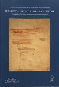 Le dessin darchitecture dans tous ses états - Tome 2, Le dessin darchitecture, document ou monument ?.pdf