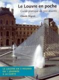 Claude Mignot - Le Louvre en poche - Guide pratique des 500 oeuvres.