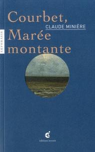 Claude Minière - Courbet, marée montante - Une lecture de Gustave Courbet, Marée montante, 1860 Château-Musée de Boulogne-sur-Mer.