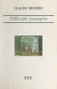 Claude Minière - Difficulté passagère.