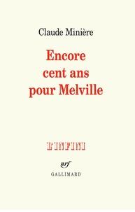 Claude Minière - Encore cent ans pour Melville.