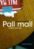Claude Minière - Pall Mall - 2000/2003 Journal.