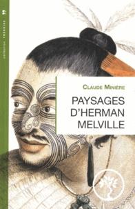 Claude Minière - Paysages d'Herman Melville.