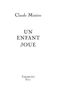 Claude Minière - Un enfant joue.