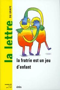 LA LETTRE DU GRAPE N°32 : LA FRATRIE EST UN JEU DENFANT.pdf