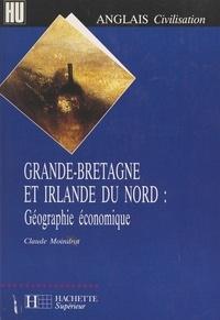 Claude Moindrot et Michel Viel - Grande-Bretagne et Irlande du Nord : géographie économique.
