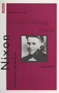 Claude Moisy et Jean-Loup Sense - Richard Nixon - Enfance et adolescence.